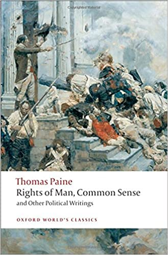 Rights of Man, Common Sense, and Other Political Writings (Oxford Worlds Classics)