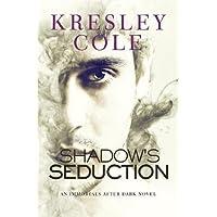 Shadow's Seduction: Volume 17 (Immortals After Dark)