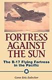 Fortress Against the Sun, Gene E. Salecker, 1580970494