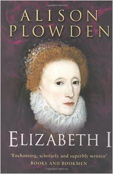 Elizabeth I (Elizabethan Quartet Complete)