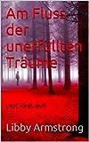 Am Fluss der unerfüllten Träume (German Edition)