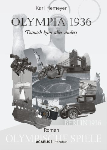 Olympia 1936 Berlin - Olympia 1936: Danach kam alles anders (German Edition)