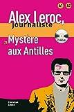 Mystère aux Antilles + CD (Alex Leroc Journaliste)