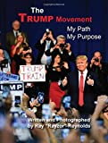 img - for The Trump Movement: My Path, My Purpose book / textbook / text book