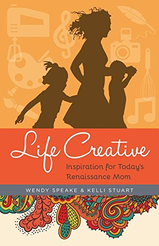 Life Creative by Wendy Speake & Kelli Stuart | featured book + giveaway