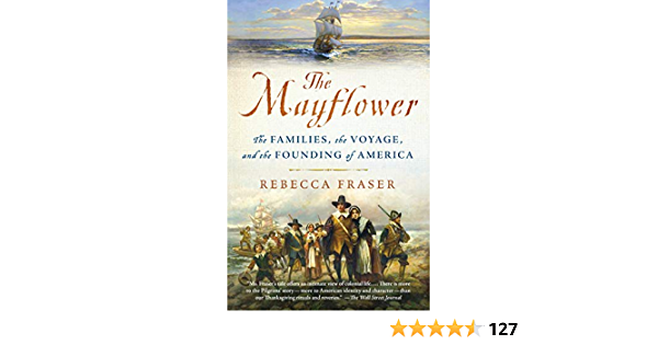 The Mayflower: The Families, the Voyage, and the Founding of ...