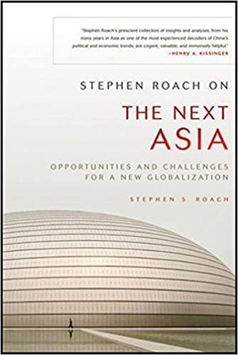 Stephen roach on the next asia opportunities and challenges for a stephen roach on the next asia opportunities and challenges for a new globalization stephen s roach 9780470646045 amazon books fandeluxe Image collections