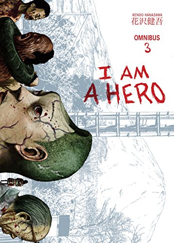 I am a Hero Omnibus Volume 3 (I Am Honest)