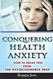 Conquering Health Anxiety: How To Break Free From The Hypochondria Trap