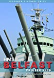 HMS Belfast: Cruiser 1939 (Seaforth Historic Ships Series)