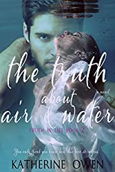 The Truth About Air & Water (Truth In Lies Book 2) (English Edition)