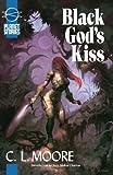 Black God's Kiss, C. L. Moore, 1601250452