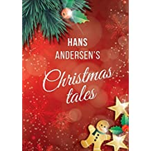 Hans Andersen's Christmas tales (A Fairy Tales: The Snow Queen; The Fir-Tree; The Snow Man; The Little Match Girl)