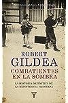 https://libros.plus/combatientes-en-la-sombra-una-nueva-perspectiva-historica-sobre-la-resistencia-francesa/