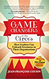 img - for Game Changers at the Circus: How Leaders Can Unleash Greatness in Their Organizations book / textbook / text book