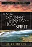 The New Covenant Ministry of the Holy Spirit, Larry D. Pettegrew, 0825435544