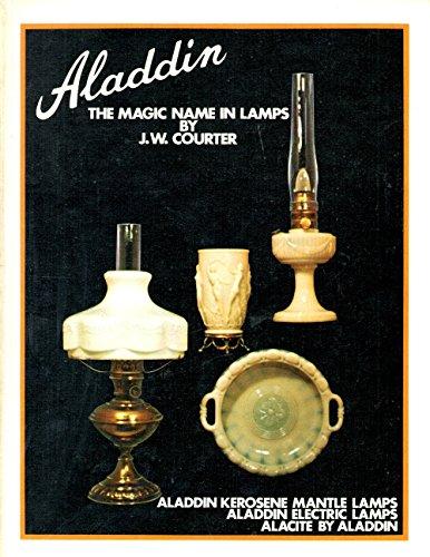 Aladdin - The Magic Name in Lamps - Aladdin Kerosene Mantle Lamps, Aladdin Electric Lamps, Alacite By Aladdin
