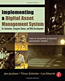 img - for Implementing a Digital Asset Management System: For Animation, Computer Games, and Web Development by Jens Jacobsen (2005-09-27) book / textbook / text book