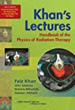 Khan's Lectures-Handbook of the Physics of Radiation Therapy