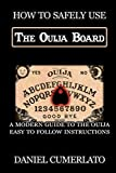 How to Safely Use The Ouija Board: An Instruction