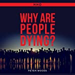 HHO: Why Are People Dying??? | Peter Woods