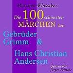 Die 100 schönsten Märchen der Gebrüder Grimm und Hans Christian Andersen (Märchen-Klassiker) |  div.
