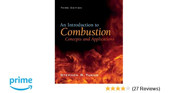An introduction to combustion concepts and applications stephen r an introduction to combustion concepts and applications stephen r turns 9780073380193 amazon books fandeluxe Image collections