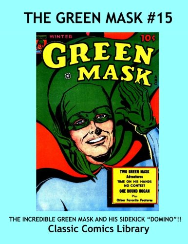 Download The Green Mask Comics Issue #15: Highest Quality Reprints!: Highest Quality Reprints Available From World's Largest Classic Comics Reprint Library pdf