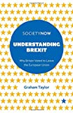 img - for Understanding Brexit: Why Britain Voted to Leave the European Union (SocietyNow) book / textbook / text book