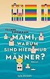Mami, warum sind hier nur Männer?: Roman