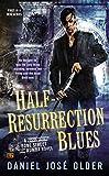 half resurrection blues a bone street rumba novel book 1
