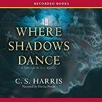 Where Shadows Dance | C. S. Harris