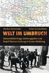 Welt im Umbruch: Nationalitätenfrage, Ordnungspläne und Rudolf Steiners Haltung im Ersten Weltkrieg