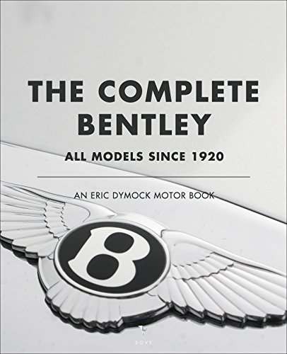the-complete-bentley-all-models-since-1920-an-eric-dymock-motor-book