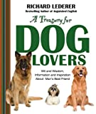 A Treasury for Dog Lovers: Wit and Wisdom, Information and Inspiration About Man's Best Friend