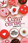 Les filles au chocolat, Tome 1 : Coeur cerise par Cassidy