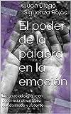 El poder de la palabra en la emoción: Desgraciado el que en presencia de un libro queda mudo y absorto (Spanish Edition)