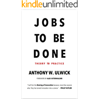 Jobs to be Done: Theory to Practice