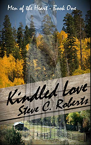 Kindled Love: Men of the Heart - Book One