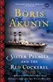 Sister Pelagia and the Red Cockerel A Novel