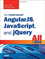 Sams Teach Yourself AngularJS, JavaScript, and jQuery All in One Front Cover