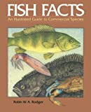 Fish Facts : An Illustrated Guide to Commercial Species, Rodger, W. A. and Jardine, 1468465082