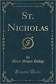 St. Nicholas, Vol. 18 (Classic Reprint)