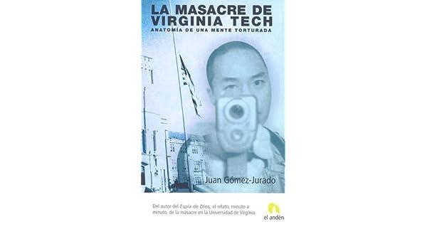 LA MASACRE DE VIRGINIA TECH (Spanish Edition): Gomez-Jurado, Juan ...