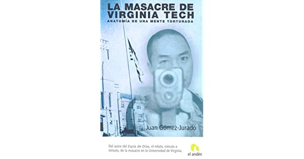 La masacre de Virginia Tech/ The Virginia Tech Massacre: Anatomia de ...