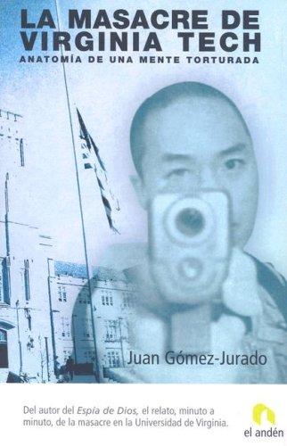 Descargar Libro La Masacre De Virginia Tech Juan Gomez Jurado