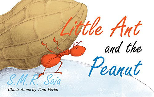 Little Ant and the Peanut (Moral: United We Stand, Divided We Fall) (Little Ant Books Book 6)