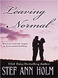 Leaving Normal, Stef Ann Holm, 0786292261