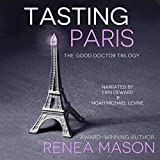 Tasting Paris: A Good Doctor Short Story
