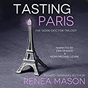 Tasting Paris: A Good Doctor Short Story | Renea Mason